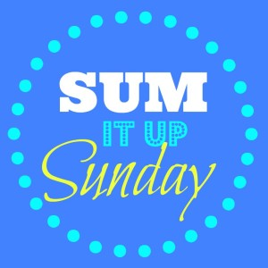 Sum It Up Sunday | Back to School Edition