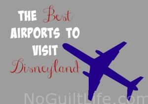 Best Airports to Travel to Disneyland