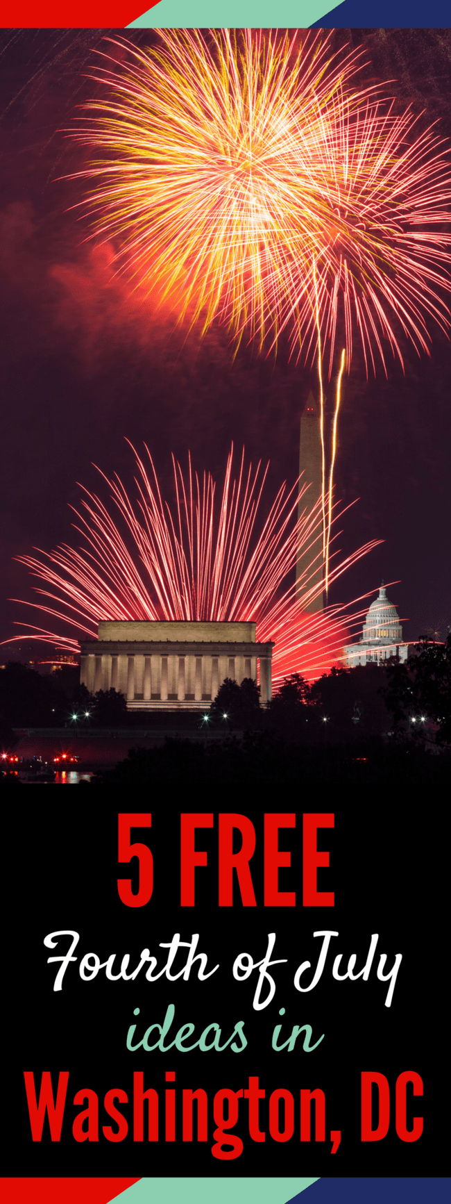 Five free things for families to celebrate a patriotic Fourth of July in Washington DC | 4th of July DC | Capitol 4th | Fireworks Washington DC