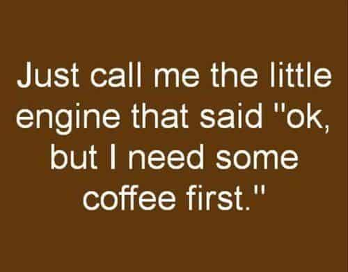 National Coffee Day 2018 deals Little engine that said ok but I need coffee first coffee memes