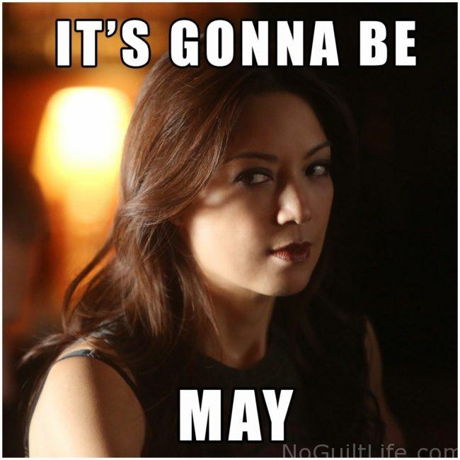 It's gonna be Agent May Gonna be may monday meme