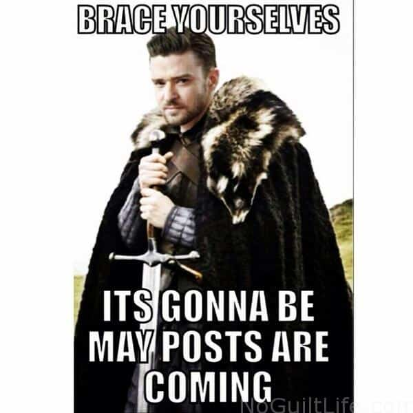 Brace Yourself monday meme justin timberlake its gonna be may