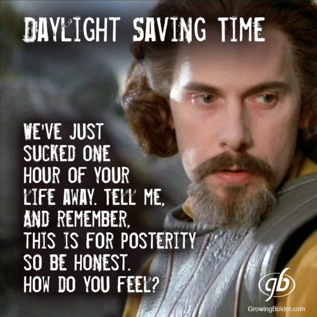 Princess Bride Day Light Saving meme DST sucks the life out of ya! Springing Forward