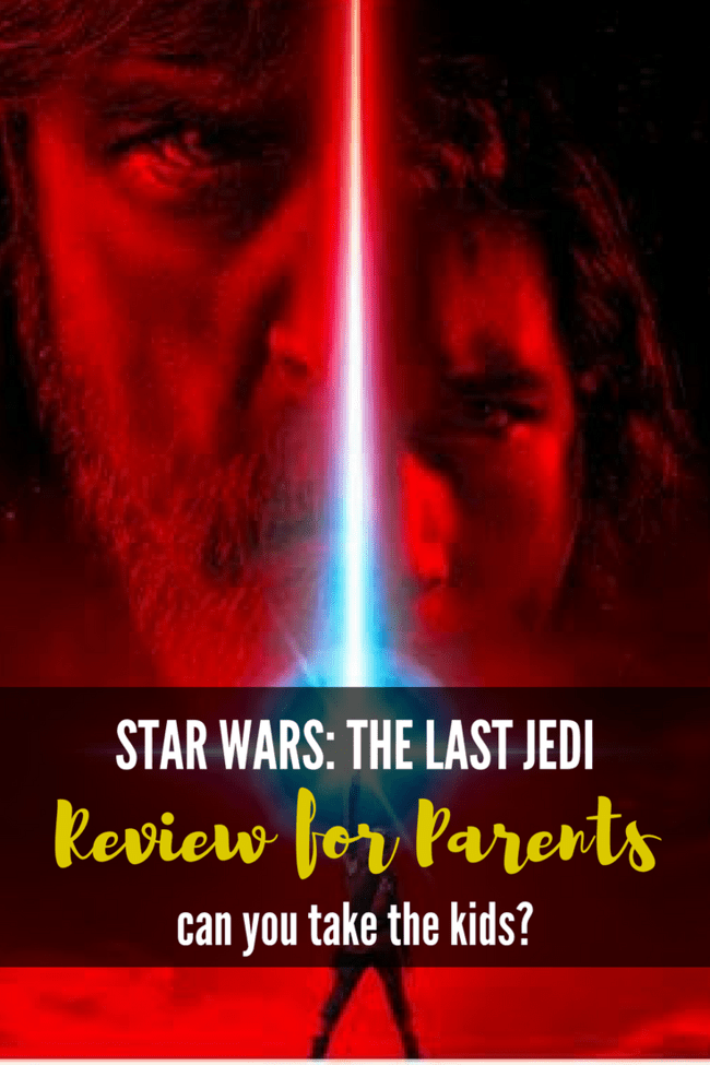 Star Wars: The Last Jedi review for parents. Is Star Wars: The Last Jedi Kid Friendly? Can you take the kids to see Episode 8?