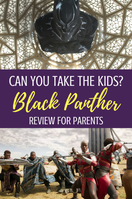 Black Panther review for parents: Is Black Panther kid friendly? What ages should you take your kids to see Black Panther? Parental review #blackpanther #Marvel #Moviereview #BlackPantherReview #Marvel