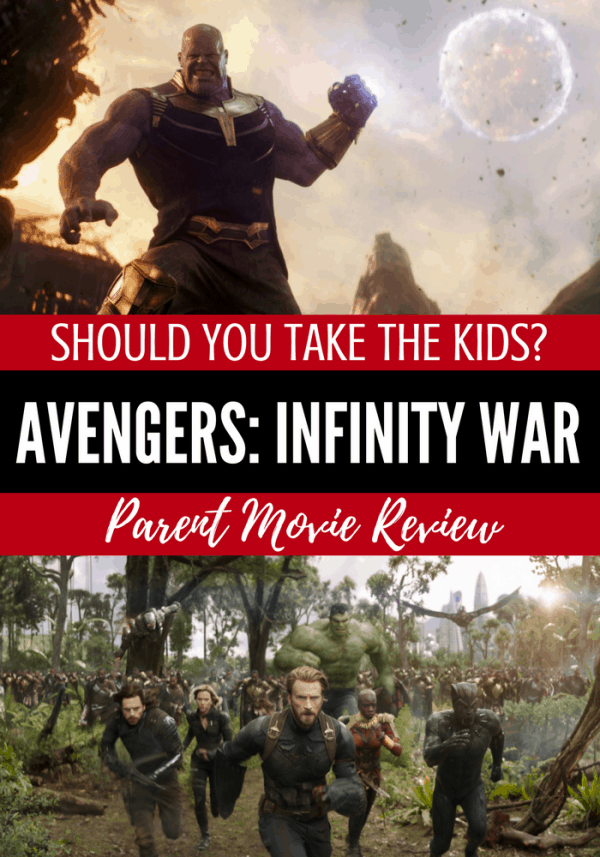 Should You Take the Kids to Infinity War? Infinity War Parent Movie Review #Marvel #InfinityWar #MovieReview