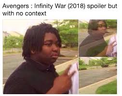 Infinity war memes spoilers without context