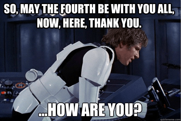 may the 4th meme han solo in a storm trooper uniform