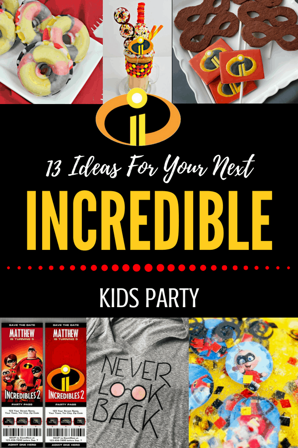 13 ways to make your next kids party INCREDIBLE! Incredibles Party Ideas inspired by the Incredibles 2. #partyideas #superheroes #party #recipes #incredibles #incredibles2