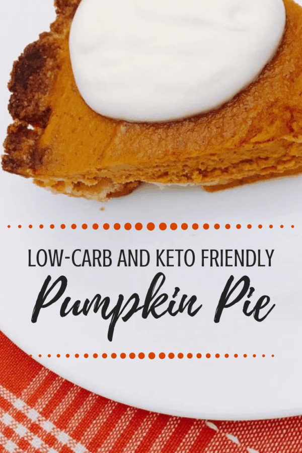 Low Carb and keto friendly pumpkin pie: perfect keto recipe for Thanksgiving & Christmas!