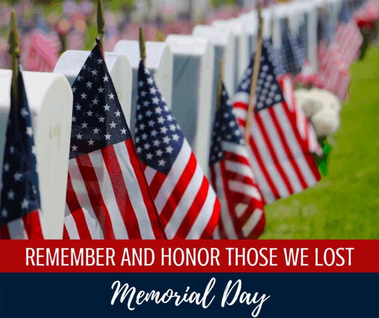 We Remember and Honor Those we Lost on Memorial Day