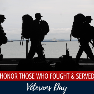 We honor those who fought and served on Veterans Day