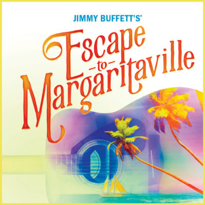 Jimmy Buffett's Escape to Margaritaville Is Coming to DC! *Ticket Giveaway*