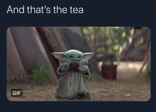 and that's the tea baby yoda meme
