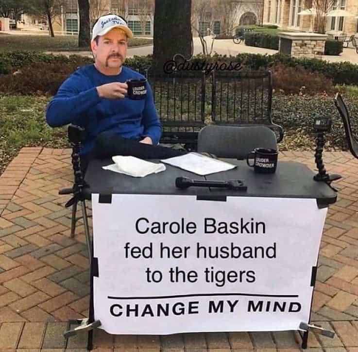 change my mind carole baskin tiger king memes