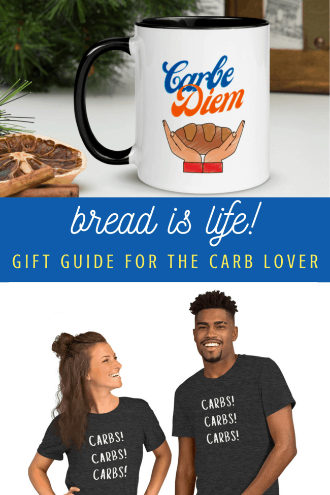 Bread is Life! Gift Guide for the bread lover in your world. Carbs! Carbs! Carbs!