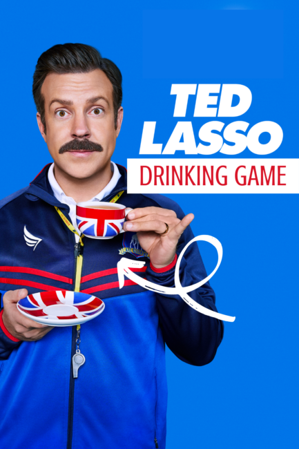 ted lasso drinking game